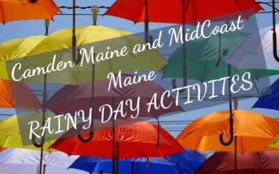 Camden Maine Rainy Day Activities